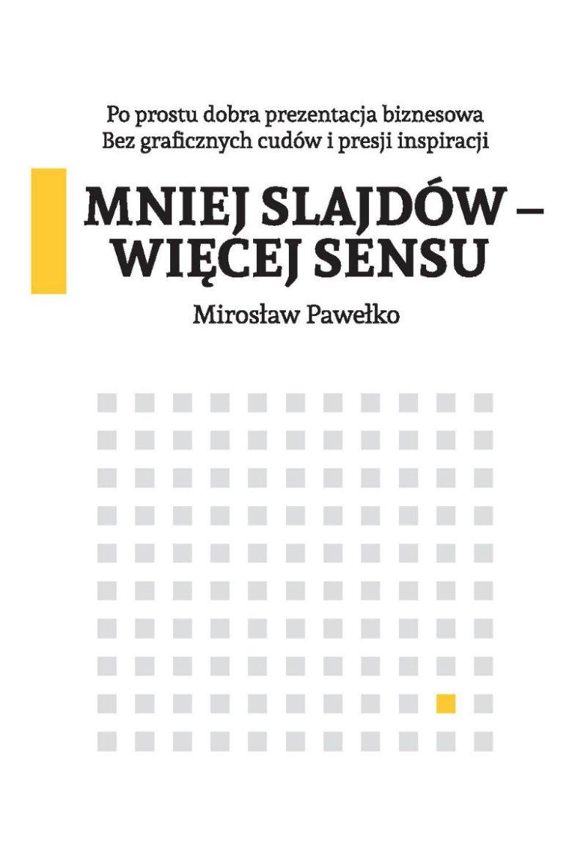 """Okładka książki Mirosława Pawełko - """"Mniej slajdów - więcej sensu"""""""