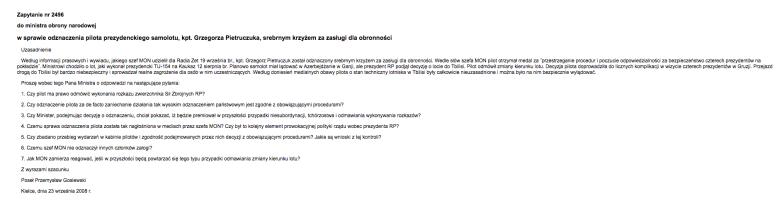 W 2008 r. PiS miał pretensje do pilota Pietruczuka, który zadbał o bezpieczeństwo prezydenta. Poseł Gosiewski domagał się wyjaśnień od MON, a poseł Karski doniósł na niego do prokuratury.
