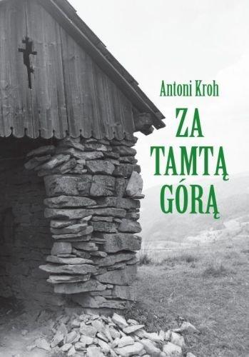 Antoni Kroh Za tamtą górą