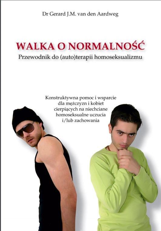 """W """"Walce o normalność"""" Gerard van der Aardweg uznaje homoseksualizm za chorobę."""
