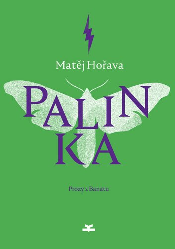 Matej Horava Palinka. Prozy z Banatu