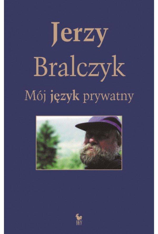Jerzy Bralczyk Mój język prywatny