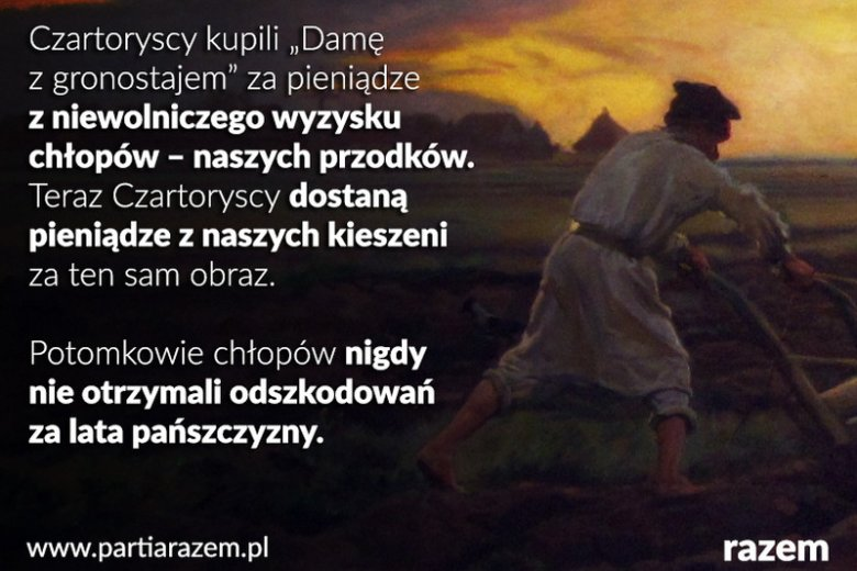Szlachta nie pracuje - takim hasłem Partia Razem skomentowała zakup kolekcji Czartoryskich przez Ministerstwo Kultury