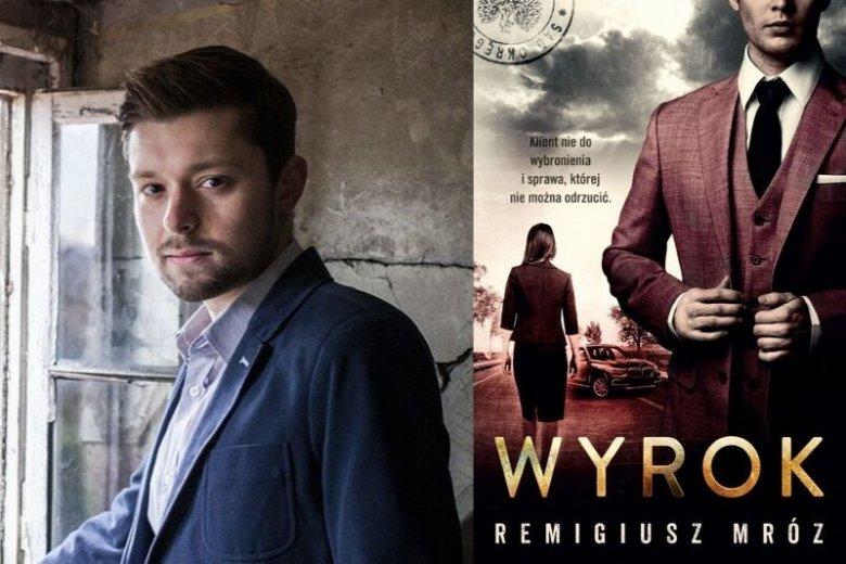 """""""Wyrok"""" Remigiusza Mroza to dziesiąty już tom z serii książek opowiadających o duecie warszawskich adwokatów, który tworzą Joanna Chyłka i Kordian Oryński. Tym razem główni bohaterowie dostają sprawę oskarżonego o brutalne zabójstwo 17-latka"""