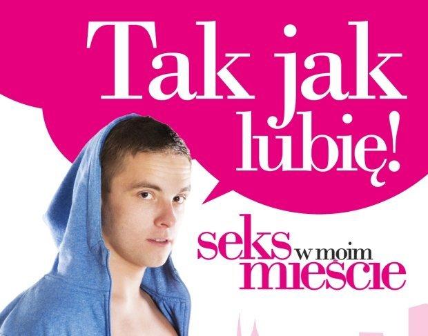 Plakat reklamujący kampanię Seks w moim mieście