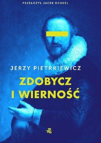 Jerzy Pietrkiewicz Zdobycz i wierność