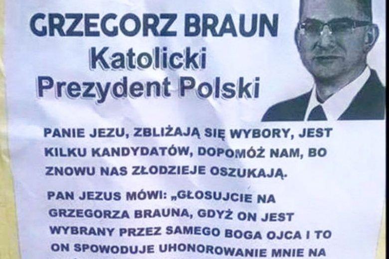 Jezus Chrystus nakazał głosować w wyborach prezydenckich na Grzegorza Brauna. Tak przynajmniej przekonują plakaty rozlepiane przez sympatyków tego kandydata.