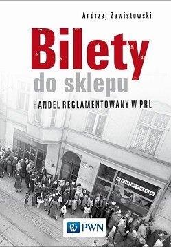 Andrzej Zawistowski Bilety do sklepu Handel reglamentowany w PRL