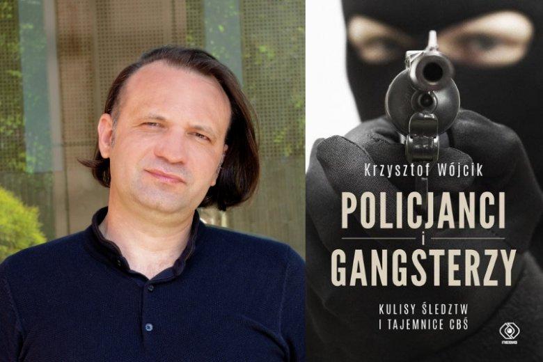 """Krzysztof Wójcik to dziennikarz, który dwukrotnie zdobył nagrodę Grand Press. Jego najnowsza książka """"Policjanci i Gangsterzy"""" stanowi zbiór najciekawszych historii z polskiego półświatka"""