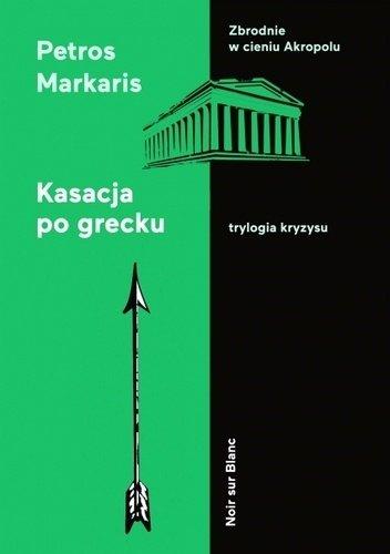 Petros Markaris Kasacja po grecku