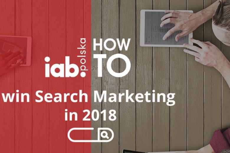 23 kwietnia w Warszawie odbędzie się konferencja IAB HowTo win in search marketing in 2018