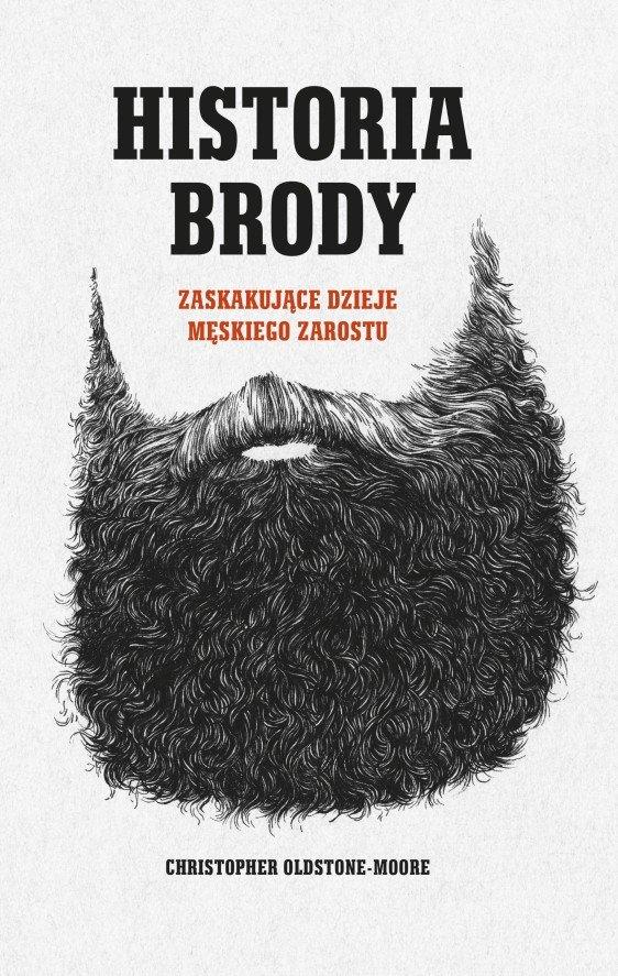 """""""Historia brody. Zaskakujące dzieje męskiego zarostu"""" autorstwa Christophera Oldstone'a Morre'a właśnie ukazała się nakładem wydawnictwa Znak"""