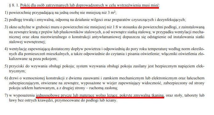 Rozporządzenie MSW z 2012 r. ws. wymaganych warunków w PdOZ – wyraźnie mowa jest o takich materacach, które da się umyć. W KMP w Białymstoku materace i poduszki były w takim stanie, że były już nie do umycia, przesiąknięte wydzielinami biologicznymi.
