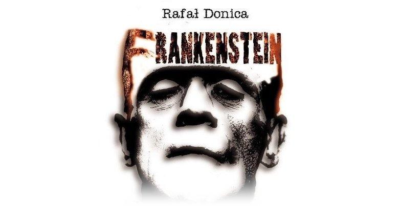 """""""Frankenstein - 100 lat w kinie"""" Rafała Donicy"""