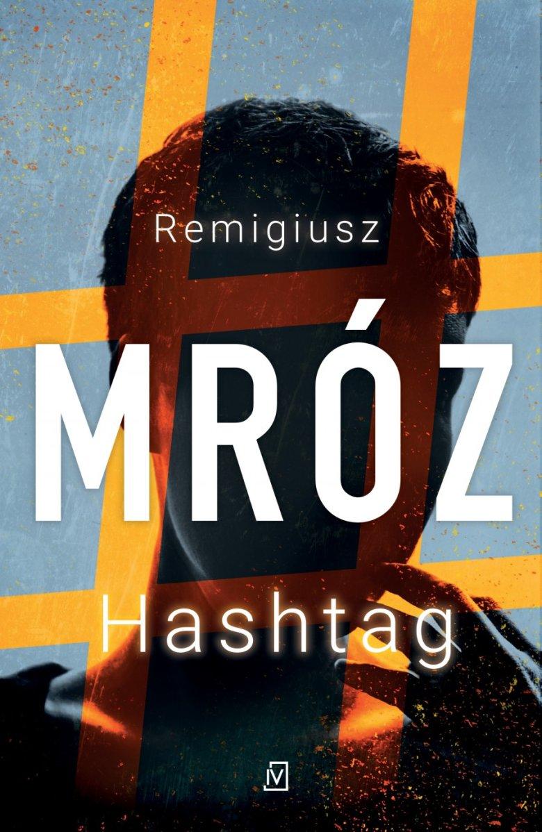 """Remigiusz Mróz """"Hashtag"""""""
