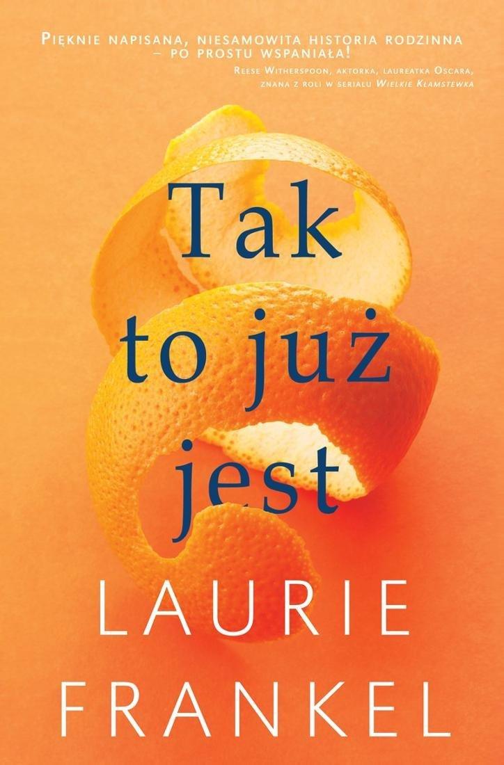 """Laurie Frankel """"Tak to już jest"""""""