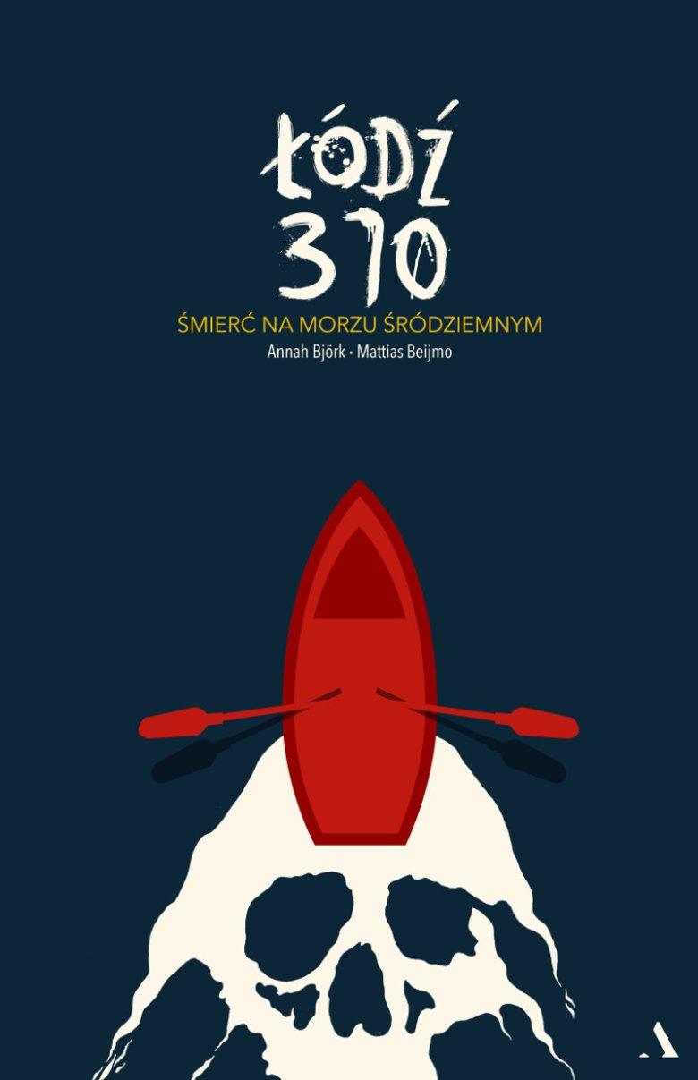 """Książka """"Łódź 370"""" opowiada o dramacie europejskiej obojętności na życie ludzi, którzy uciekają przed wojną i prześladowaniami."""