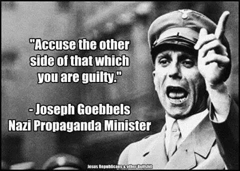 """""""Oskarżaj drugą stronę o to, czemu sam jesteś winny"""" Joachim Goebbels"""