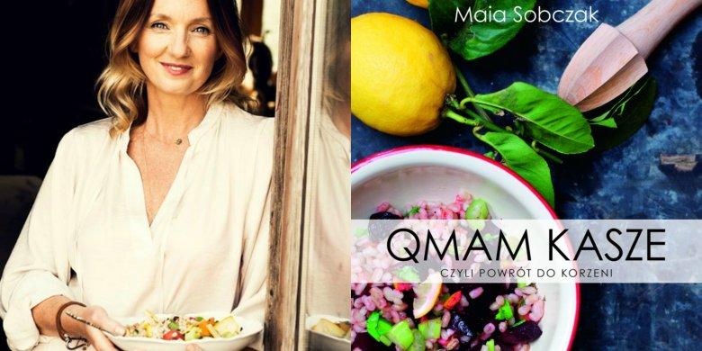 """Maia Sobczak jest autorką bloga i książki """"Qmam kaszę"""". Znajdziecie w niej także wiele przepisów na zdrowe dania dla dzieci."""