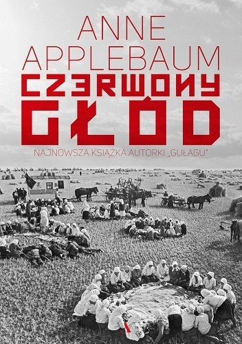 Anne Applebaum Czerwony głód