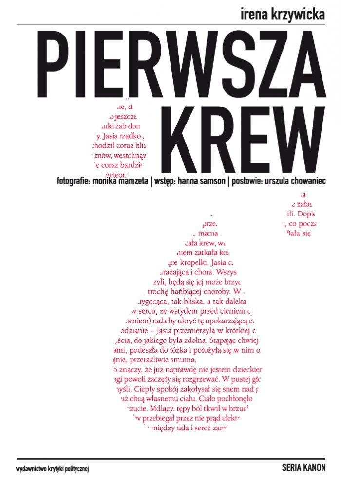 Napisana w 1930 roku przez Irenę Krzywicką książka, była pierwszą w Polsce i jedną z pionierskich na skalę światową powieścią do młodzieży opowiadającą o dojrzewaniu nie w lukrowany sposób. Tytułowa pierwsza krew odnosi się do menstruacji.