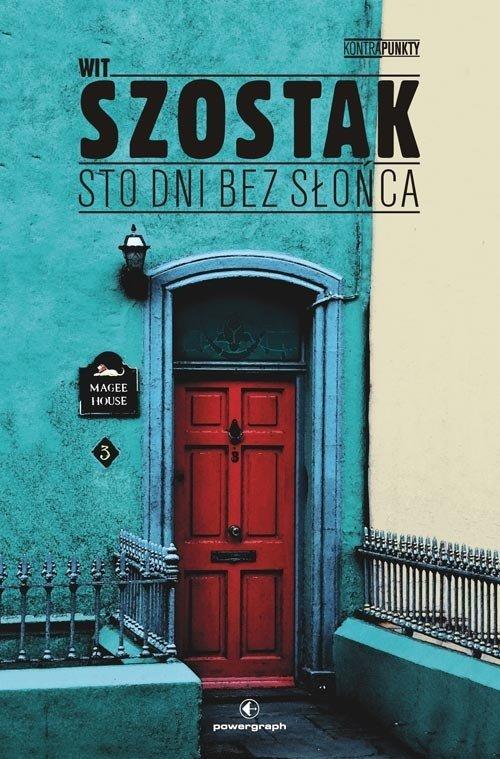 """Ostatnia powieść Szostaka , """"Sto dni bez słońca"""", przyniosła mu m.in. nominację do Paszportu Polityki."""