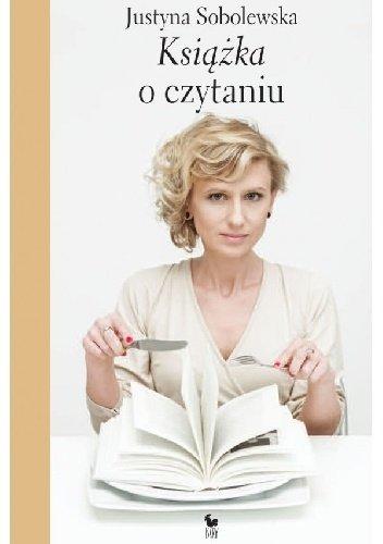 Justyna Sobolewska Książka o czytaniu