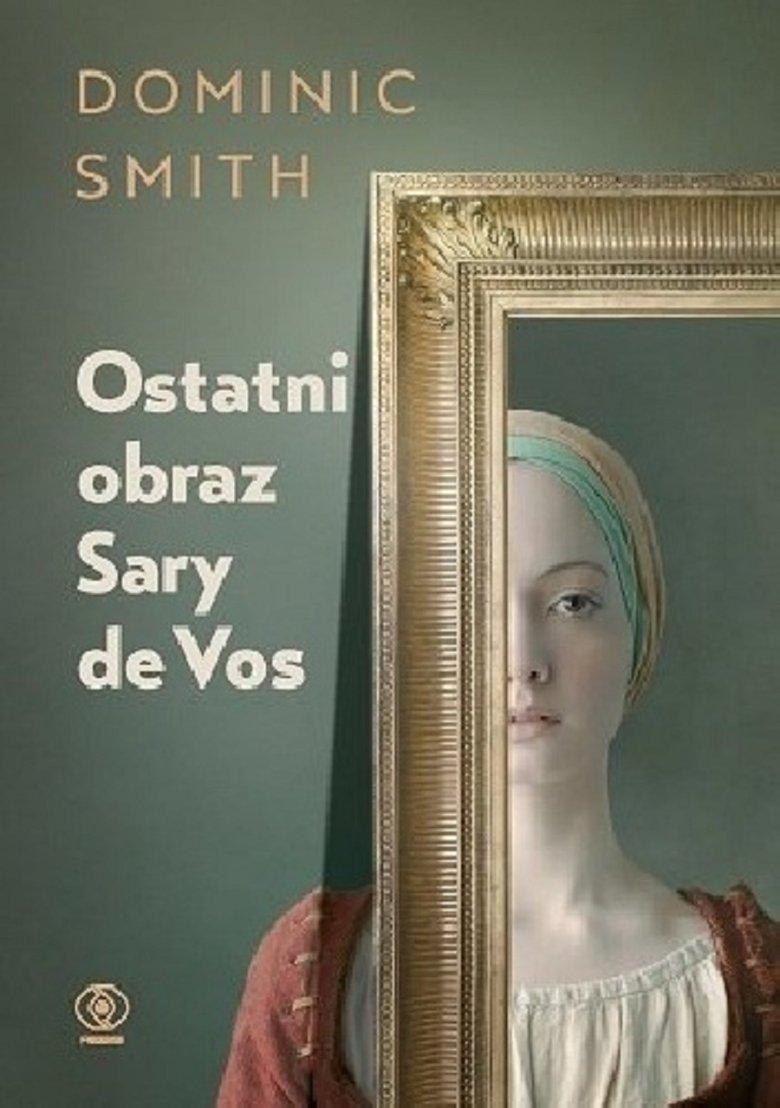 Dominic Smith Ostatni obraz Sary de Vos