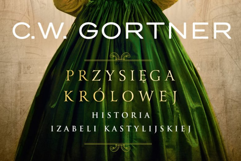 """""""Przysięga królowej"""" opowiada o burzliwym życiu Izabeli Kastylijskiej"""