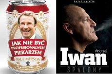 Paul Merson i Andrzej Iwan - dwaj alkoholicy i hazardziści. Dwaj bohaterowie książek.