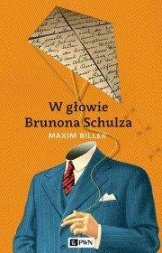 Maxim Biller W głowie Brunona Schulza