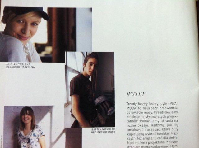 Bartek Michalec zredagował ze mną jedno z wydań VIVA! MODA (1/2005) - to nasze zdjęcia ze stopki - na dole po lewej Agata Wrzos, grafik :) jej nazwisko nie zmieściło mi się w kadrze.