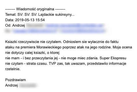 Jeden z wielu mejli, które otrzymało wydawnictwo Fabuła Fraza po tym, jak szef konserwatywnej Fundacji Mamy i Taty zachęcił jej sympatyków do protestu wobec rzekomego stygmatyzowania adopcji w książce o Mateuszu Morawieckim.