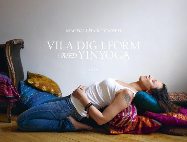 Okładka szwedzkiej książki Magdaleny Mecweld na temat yin jogi