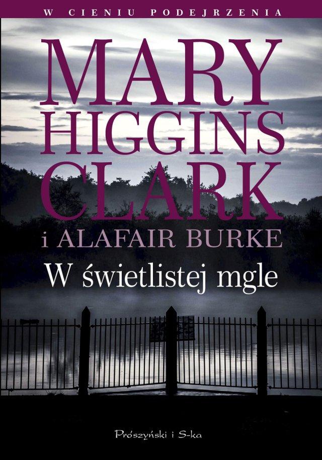 """Mary Higgins Clark i Alafair Burke """"W świetlistej mgle"""""""