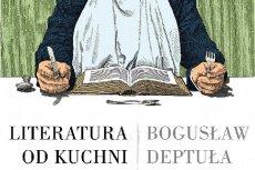 """Bogusław Deptuła """"Literatura od kuchni"""", W.A.B, 2012 (fragment okładki)"""