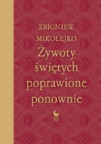 Zbigniew Mikołejko Żywoty świętych poprawione ponownie