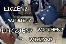 Ilu klientów, tyle wariantów wymowy nazwy firmy Wittchen.