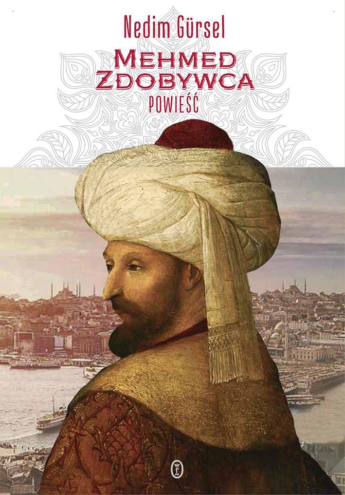 Nedim Gursel Mehmed Zdobywca Powieść