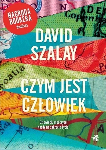 David Szalay Czym jest człowiek