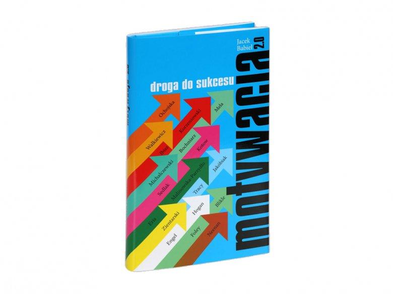 Książka Jacka Babiela Motywacja 2.0 droga do sukcesu