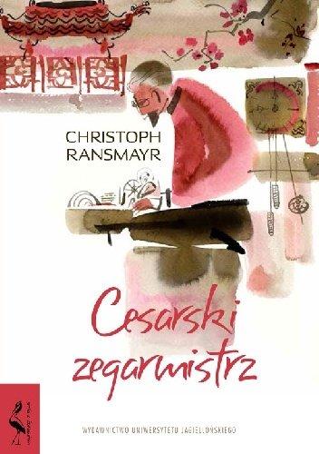 Christoph Ransmayr Cesarski zegarmistrz