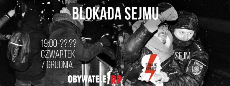 """Obywatele RP zachęcają do udziału w """"blokadzie Sejmu"""". Początek akcji wyznaczono na czwartkowy wieczór. Koniec – pozostaje nieznany."""