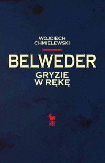 Wojciech Chmielewski Belweder gryzie w rękę