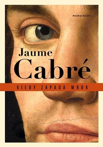 Jaume Cabre Kiedy zapada mrok
