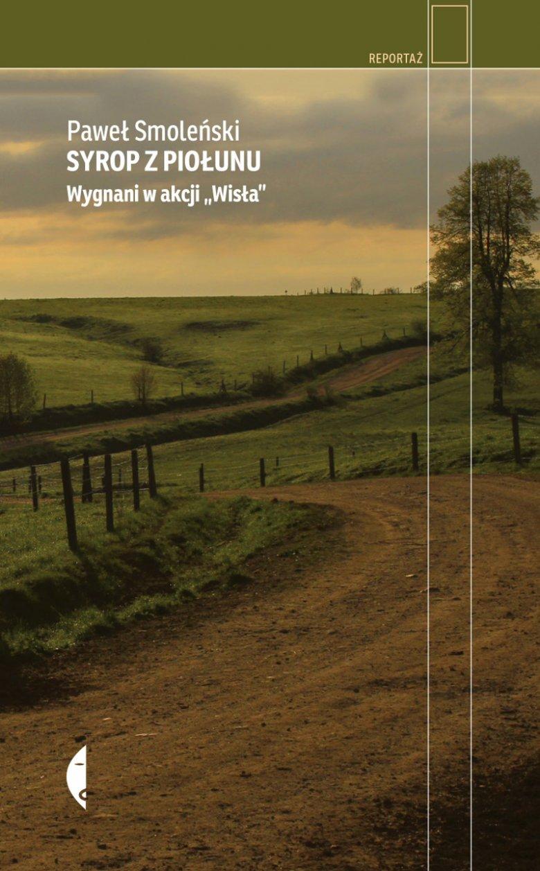 Książka Pawła Smoleńskiego opowiada o losach przesiedlonych Ukraińców oraz ich dzieci.
