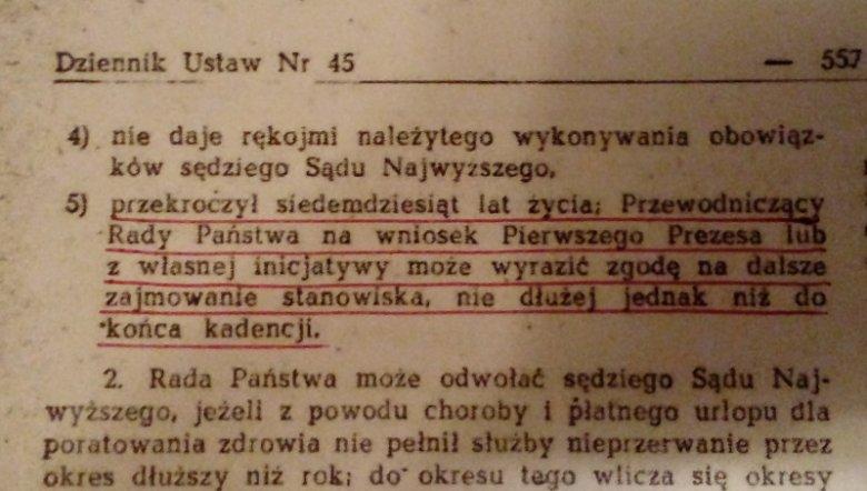 Zgodnie z ustawą o SN z 1984 r. sędzia Sądu Najwyższego był odwoływany po ukończeniu 70 roku życia. Przewodniczący Rady Państwa mógł jednak wyrazić zgodę na dalsze pełnienie przez niego funkcji.