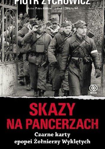 Piotr Zychowicz Skazy na pancerzach Czarne karty Żołnierzy Wyklętych