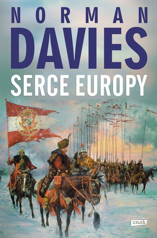 """""""Serce Europy"""" - prof. Norman Davies pisze o wyjątkowości polskich dziejów na tle historii Europy."""