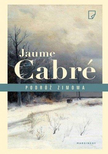 Jaume Cabre Podróż zimowa